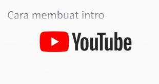 Cara Membuat Intro Youtube yang Bagus dan Menarik