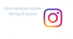 Cara Membuat Tulisan Miring di Caption Instagram Tanpa Aplikasi
