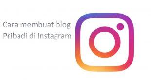 Cara membuat Blog Pribadi di Instagram